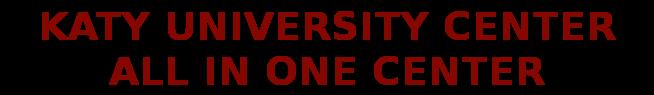 Katy University Center